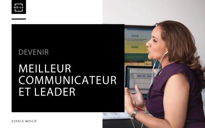 Devenir meilleur communicateur et leader