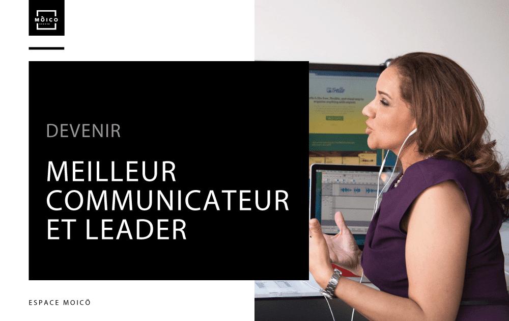 Espace_MOICO_Coworking_Collaboratif_Bureau_Teletravail_Poste_Travail_Blogue_Devenir-meilleur-communicateur-et-leader